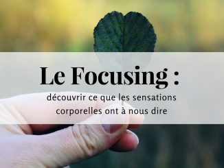 Le Focusing sensations corps