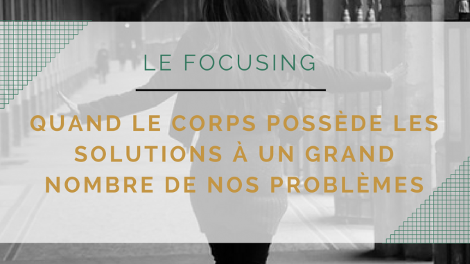 Le focusing corps émotions