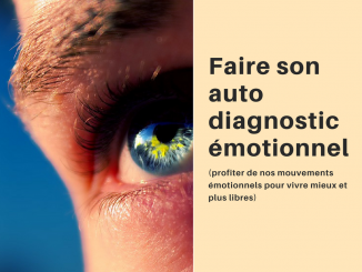 Faire son auto diagnostic émotionnel