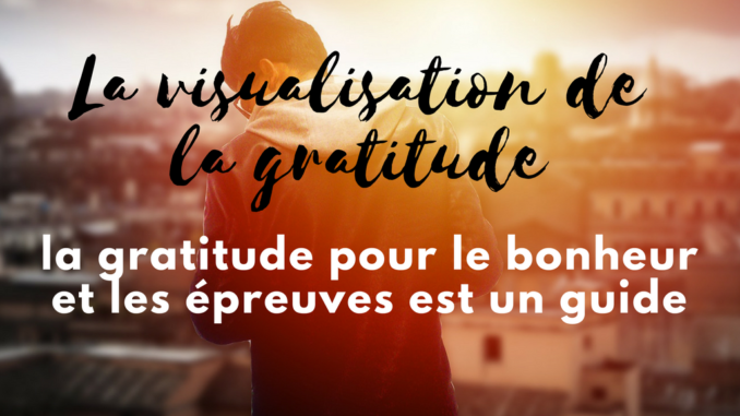 La visualisation de la gratitude