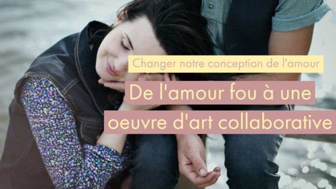 conception amour métaphore amour fou oeuvre art collaborative