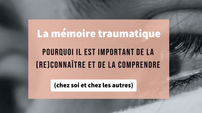 mémoire traumatique