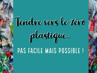 zéro plastique pas facile mais possible