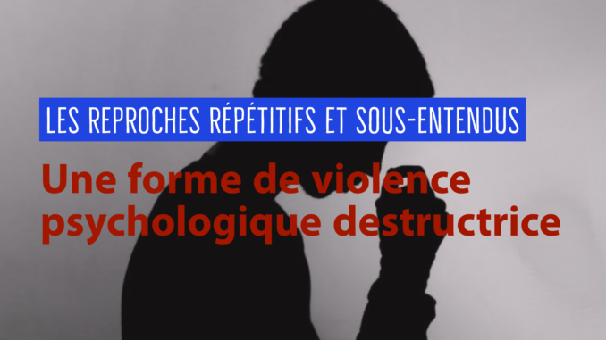 une forme de violence psychologique destructrice